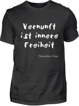 Vernunft ist innere Freiheit Shirt