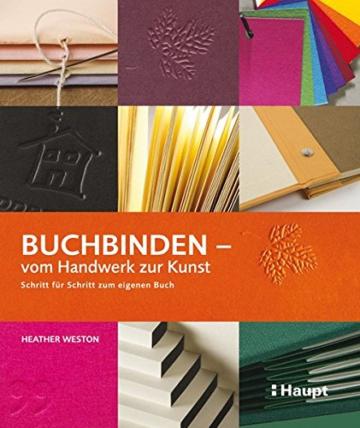 Buchbinden – vom Handwerk zur Kunst: Schritt für Schritt zum eigenen Buch -
