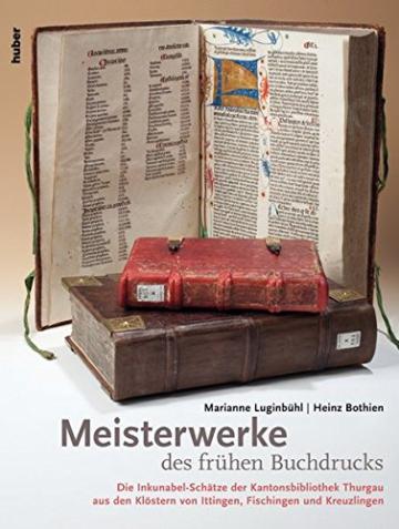 Meisterwerke des frühen Buchdrucks: Die Inkunabel-Schätze der Kantonsbibliothek Thurgau -