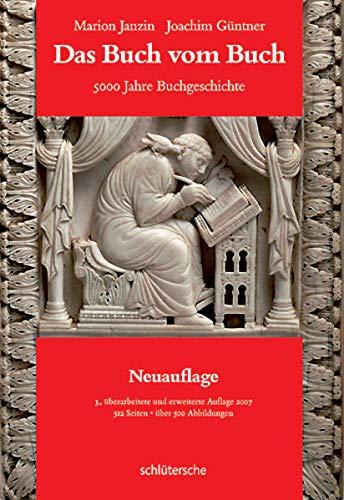 Das Buch vom Buch: 5000 Jahre Buchgeschichte -