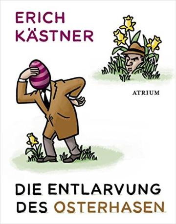 Erich Kästner: Die Entlarvung des Osterhasen – Geschichten und Gedichte -